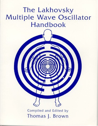 The lakhovsky multiple wave oscillator handbook